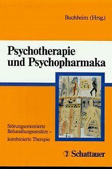 Psychotherapie und Psychopharmaka von Peter Buchheim   Buch   Zustand gut