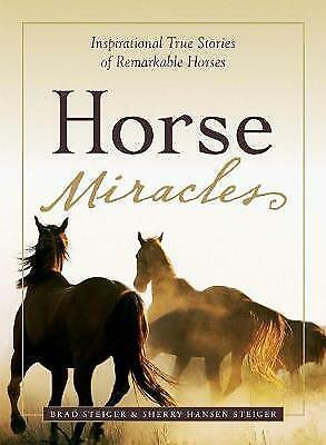 1 of 1 - Horse Miracles (Relauch): Inspirational True Stories of Remarkable Horses, By St