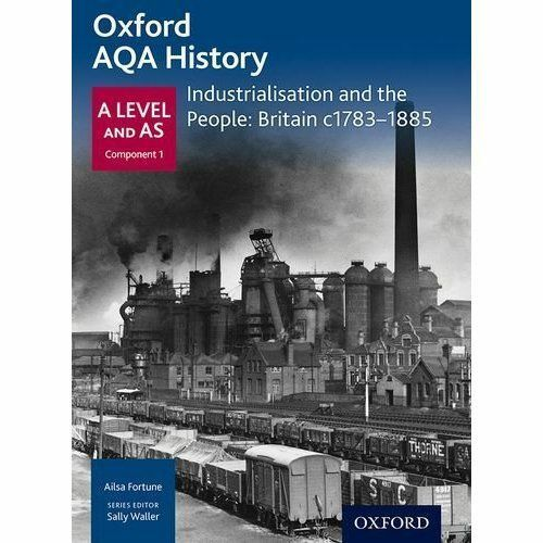 1 of 1 - Oxford A Level History for AQA: Industrialisation and the People: Britain c1783.