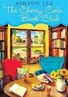 The Cherry Cola Book Club by Ashton Lee (CD-Audio, 2013)