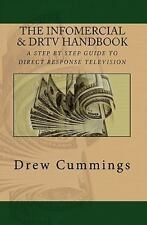 The Infomercial and DRTV Handbook : A Step by Step Guide to Understanding...