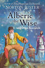 Alberic the Wise and Other Journeys by Norton Juster (Paperback, 2012)
