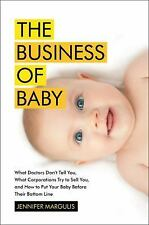 The Business of Baby: What Doctors Don't Tell You, What Corporations T-ExLibrary
