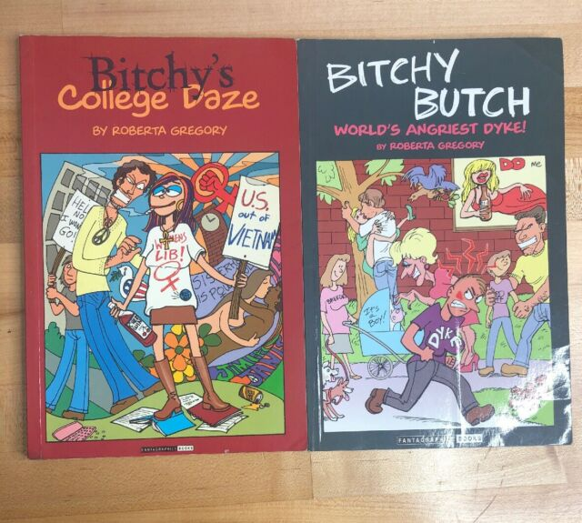 BITCHY BUTCH WORLD'S ANGRIEST DYKE FANTAGRAPHICS Gregory Gregory  College Daze