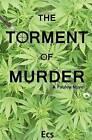 The Torment of Murder: A Pauley Novel by Ecs (Paperback / softback, 2011)