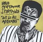 We Be All Africans von Idris & the Pyramids Ackamoor (2016)