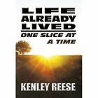 Life Already Lived by Kenley Reese (Hardback, 2013)
