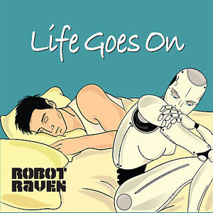 Life-Goes-On-Robot-Raven-NEW-2017-Release-Free-Shipping