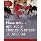 Edexcel A Level History, Paper 3: Mass Media and Social Change in Britain 1882-2004 Student Book + Activebook by Stuart Clayton (Mixed media product, 2016)