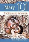 Mary 101: Tradition and Influence by Mary Ann Zimmer (Paperback, 2010)