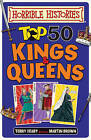 Top 50 Kings and Queens by Terry Deary (Hardback, 2017)