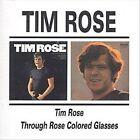 Tim Rose/Through Rose Coloured Glasses by Tim Rose (CD, Nov-1997, Beat Goes On)