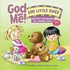 God and Me for Little Ones: My First Devotional for Toddler Girls by Rose Kidz (Hardback, 2016)