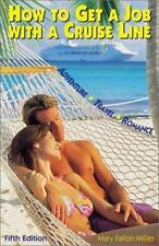 How to Get a Job with a Cruise Line: Adventure Travel Romance. How to Sail the W