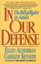 In Our Defense : The Bill of Rights in Action by Ellen Alderman and Caroline Kennedy (1992, Paperback)