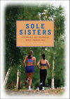 Sole Sisters: Stories of Women and Running by Jennifer Lin (Paperback / softback, 2006)