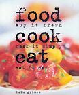 Food Cook Eat by Lulu Grimes (Hardback, 2002)