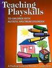 Teaching Playskills to Children with Autistic Spectrum Disorder: A Practical Guide by Melinda J Smith (Paperback / softback, 2001)