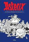 A Whole World to Colour in: An Asterix Colouring Book by Hachette Children's Group (Paperback, 2017)