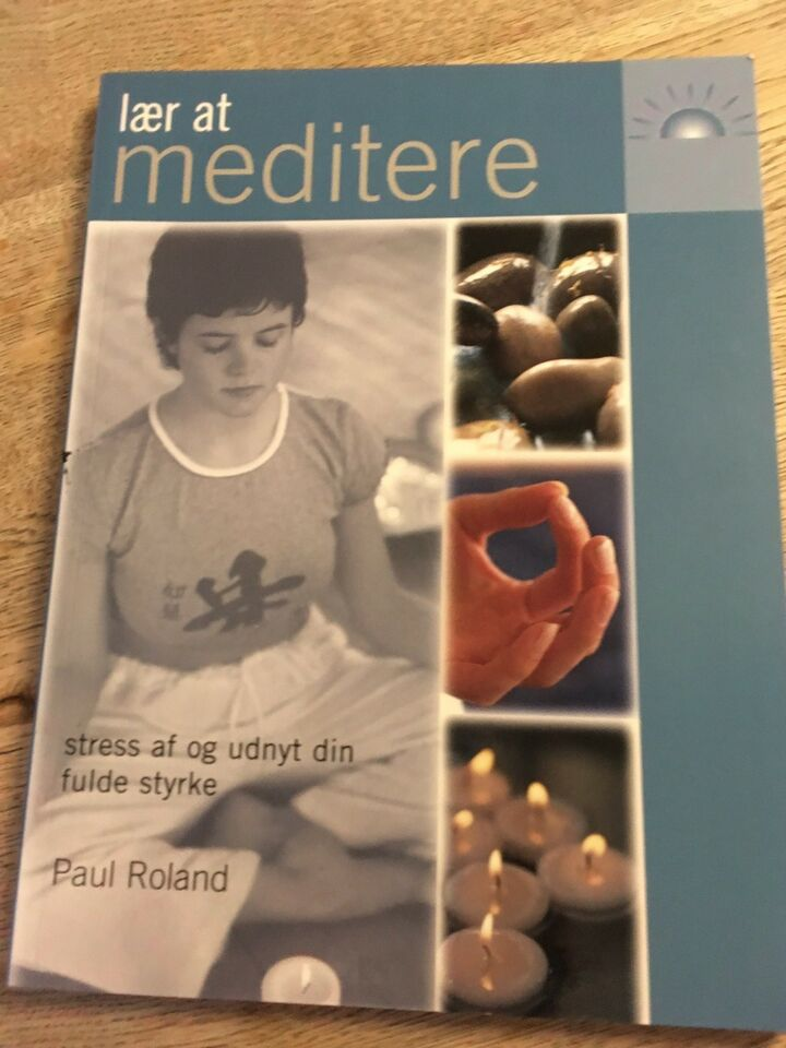 Lær at meditere - stress af og udnyt din fulde sty, Paul