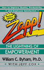 Zapp!: the Lightning of Empowerment by William C. Byham (Paperback, 1992)