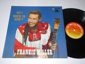LP-ROCKABILLY-FRANKIE-MILLER-HEY-WHERE-YA-GOIN-Bear-Family-BFX-15082