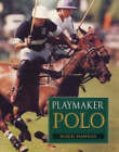 Playmaker Polo by Hugh Dawnay (Hardback, 2004)