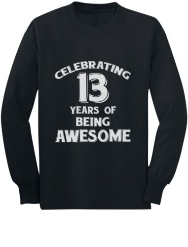 13 Years Of Being Awesome 13 Year Old Birthday Youth Kids Long Sleeve T-Shirt