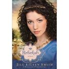 Wives of the Patriarchs: Rebekah : A Novel 2 by Jill Eileen Eileen Smith (2013, Paperback)
