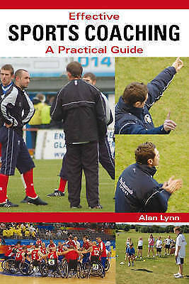 1 of 1 - Lynn, Alan, Effective Sports Coaching: A Practical Guide, Very Good Book