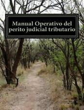 Manual Operativo Del Perito Judicial Tributario by M. Veiga (2014, Paperback)