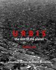 Urbis - The Skin of the Planet: Volume One by Emanuel Dimas De Melo Pimenta (Paperback / softback, 2013)
