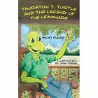 Thurston T. Turtle and the Legend of the Lemonade by Micki Bare (Paperback / softback, 2012)