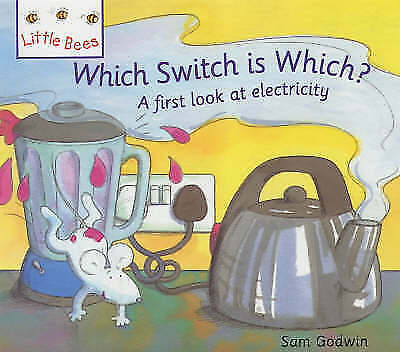 Godwin, Sam, Little Bees: Which Switch Is Which?: A first look at electricity, V