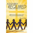 Assembly Required Book One by Dr Ferdinand J Johnson, Ferdinand J Johnson (Hardback, 2013)