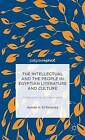Intellectual and the People in Egyptian Literature and Culture: Amaara and the 2011 Revolution by Ayman Ahmed El-Desouky (Hardback, 2014)