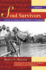 Soul Survivors - Stories of Women and Children in Cambodia by Bhavia C Wagner (Paperback / softback, 2008)
