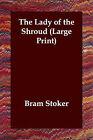 The Lady of the Shroud by Bram Stoker (Paperback / softback, 2006)