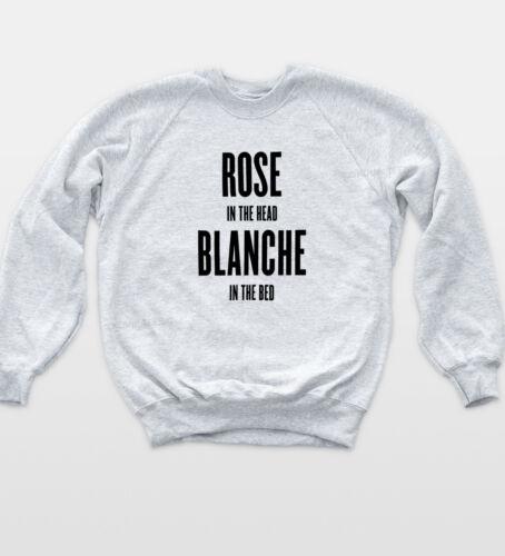 Golden Girls Rose Sweatshirt Funny TV Blanche Hipster Retro Sophia Petrillo Top