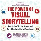 The Power of Visual Storytelling: How to Use Visuals, Videos, and Social Media to Market Your Brand by Jessica Gioglio, Ekaterina Walter (Paperback, 2014)
