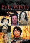 Evil Wives : Deadly Women Whose Crimes Knew No Limits by John Marlowe (2009, Hardcover)