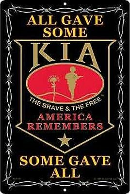 """Metal Sign Military KIA Killed in Action All Gave Some Aluminum NEW 12/""""x18/"""""""