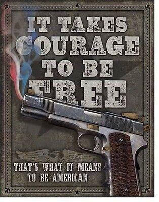 It Takes Courage To Be Free TIN SIGN metal poster gun & ammo bar wall decor 2044