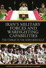 Iran's Military Forces and Warfighting Capabilities: The Threat in the Northern Gulf by Martin Kleiber, Anthony H. Cordesman (Hardback, 2007)