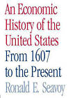 An Economic History of the United States: From 1607 to the Present by Ronald E. Seavoy (Paperback, 2006)