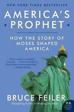 America's Prophet: How the Story of Moses Shaped America - Good - Feiler, Bruce