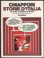 alfredo chiappori STORIE D' ITALIA la sinistra al potere 18470/1896  feltrinelli