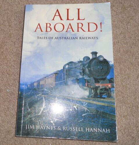 1 of 1 - All Aboard - Tales Of Australian Railways  - Jim Haynes & Russell Hannah  - SC