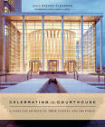 Celebrating the Courthouse: A Guide for Architects, Their Clients, and the Public by WW Norton & Co (Hardback, 2006)