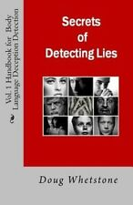Secrets of Detecting Lies: Handbook for Body Language Deception Detection by Dou